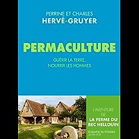 Permaculture: Guérir la terre, nourrir les hommes. (Domaine du possible)