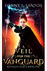 A Veil for the Vanguard: An Epic Fantasy Novel (Aeonlith Series Book 1) Kindle Edition