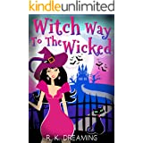 Witch Way To The Wicked (Witches Of Brimstone Bay Book 3)
