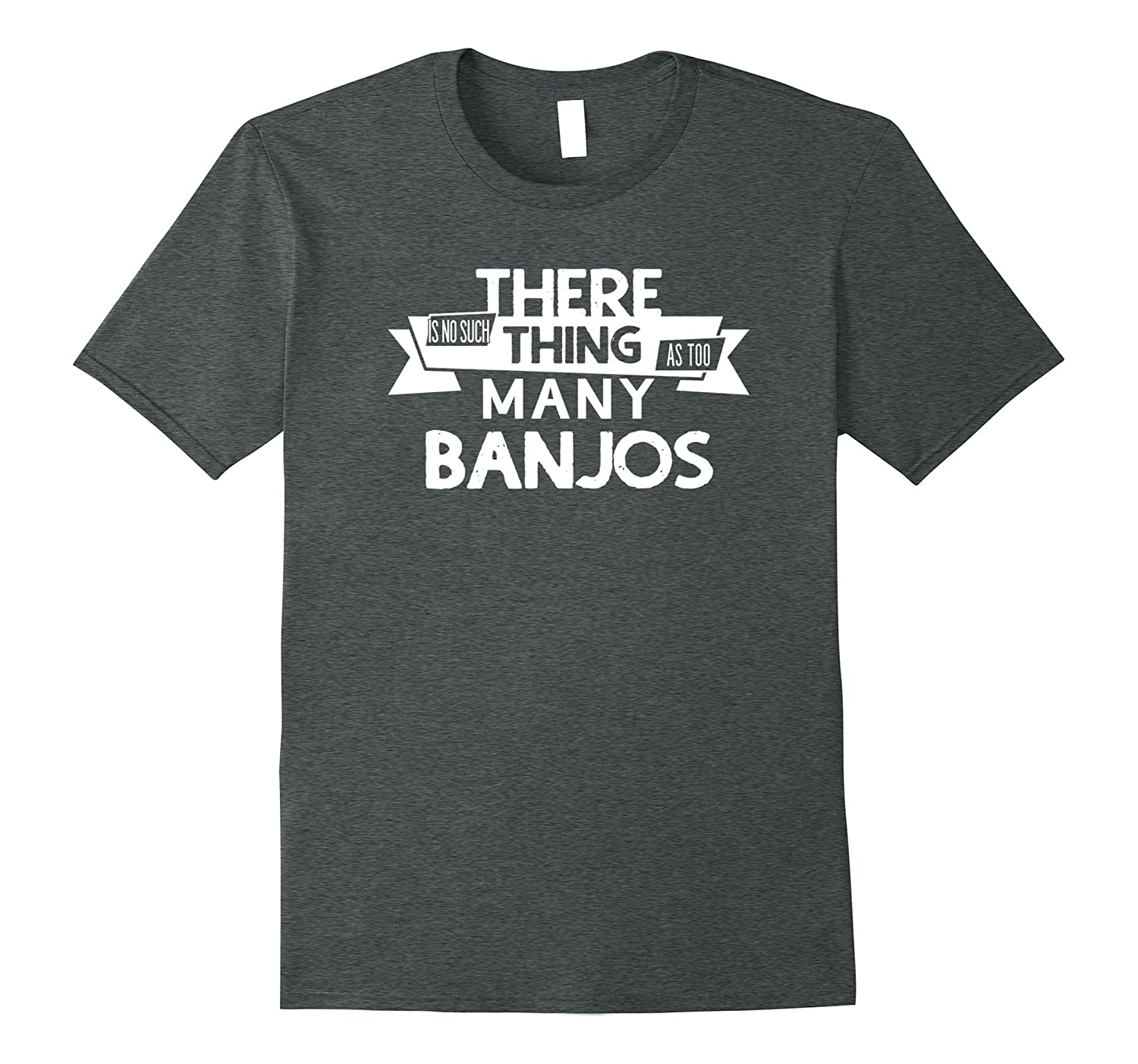 There Is No Such Thing As Too Many Banjos Music T-Shirt