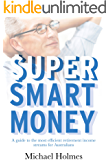 Super Smart Money: A guide to the most efficient retirement income streams for Australians