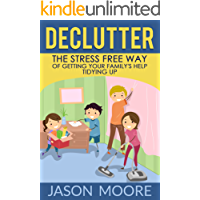 Declutter: The Stress-Free Way Of Getting Your Family's Help Tidying Up (Declutter, Tidying up, Clean home, Happy Family, Organization)