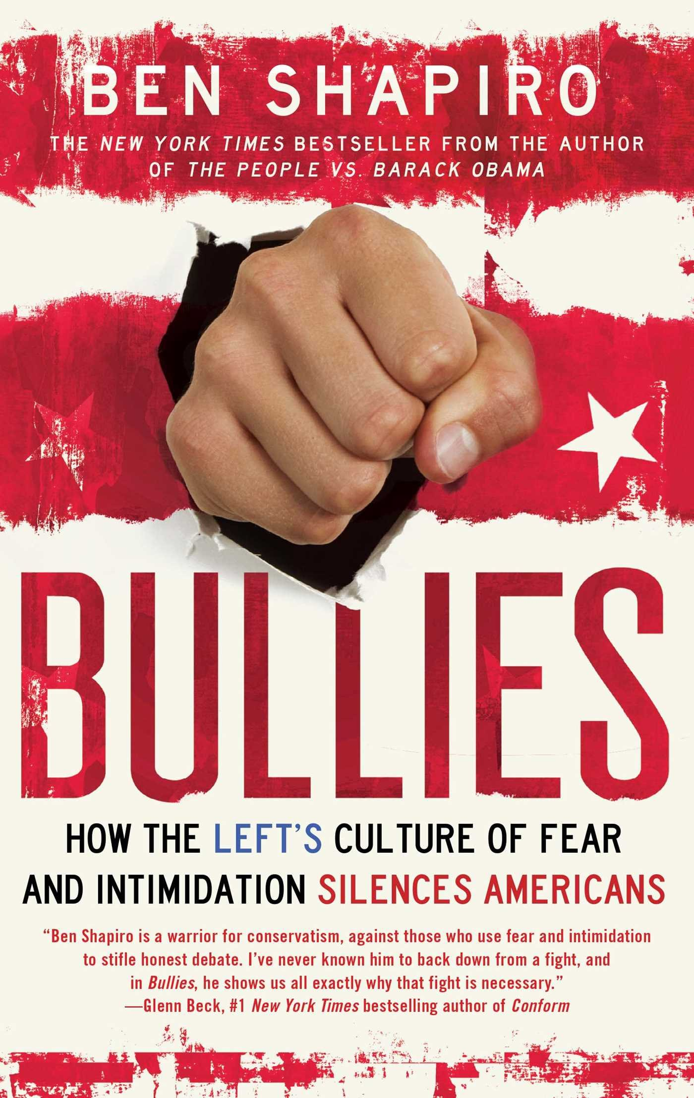 Bullies: How the Left's Culture of Fear and Intimidation Silences Americans by Ben Shapiro