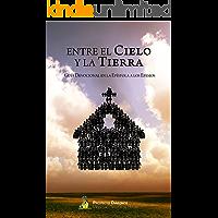 Entre el cielo y la tierra: Guía devocional en la epístola a los Efesios