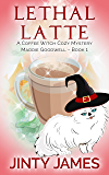 Lethal Latte: A Coffee Witch Cozy Mystery (Maddie Goodwell Book 1)