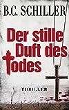 Der stille Duft des Todes - Thriller (Chefinspektor Tony Braun 4) (German Edition)