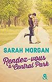 Rendez-vous à Central Park : Destination New York avec la meilleure des romances ! (Coup de foudre à Manhattan t. 2)