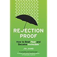 Rejection Proof: How I Beat Fear and Became Invincible^Rejection Proof: How I Beat Fear and Became Invincible