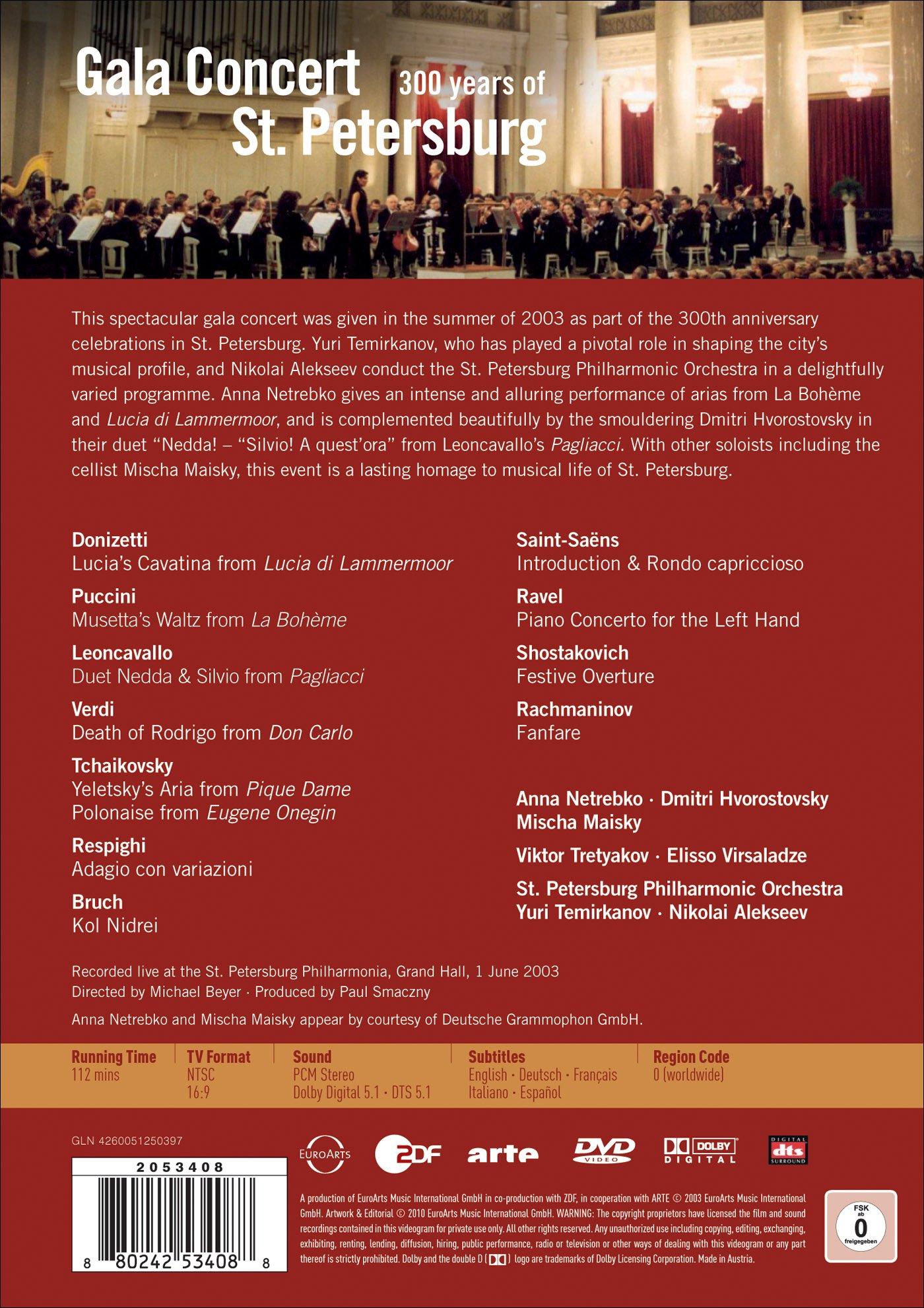 Gala Concert from St. Petersburg / Anna Netrebko, Dmitri Hvorostovsky, Mischa Maisky, Victor Tretyakov, Elisso Virsaladze, Yuri Temirkanov, Nikolai Alekseev, St. Petersburg Philharmonic