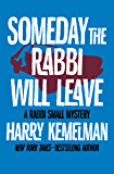 Someday the Rabbi Will Leave (The Rabbi Small Mysteries)