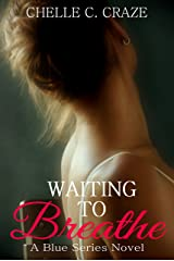 Waiting to Breathe (The Blue Series Book 2) Kindle Edition