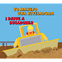 Yo manejo una niveladora/I Drive a Bulldozer (Vehículos de trabajo/Working Wheels) (Spanish Edition)