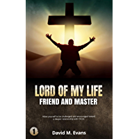 Lord of My Life: Friend and Master (English Edition)