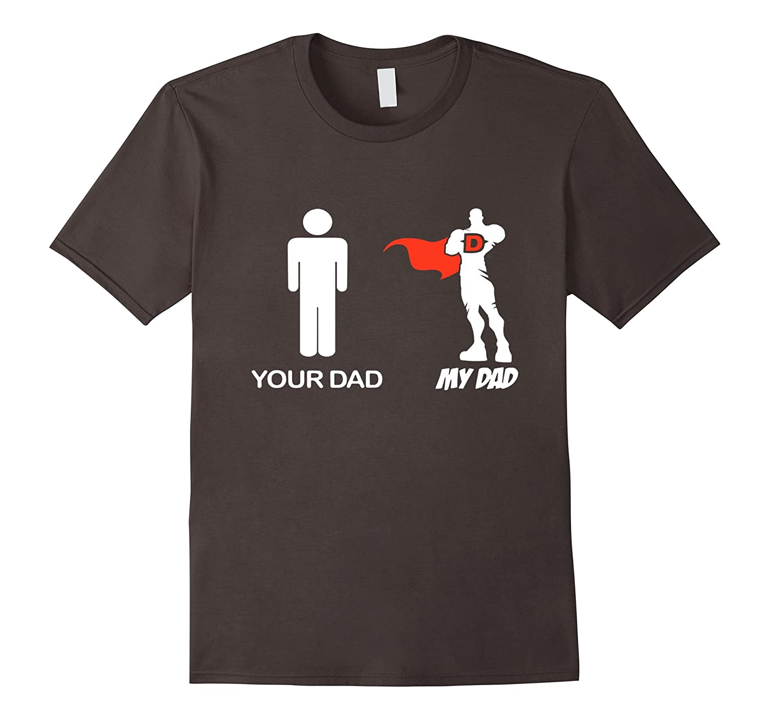 Your dad my DAD - Fathers Day 2017 t shirt-Vaci