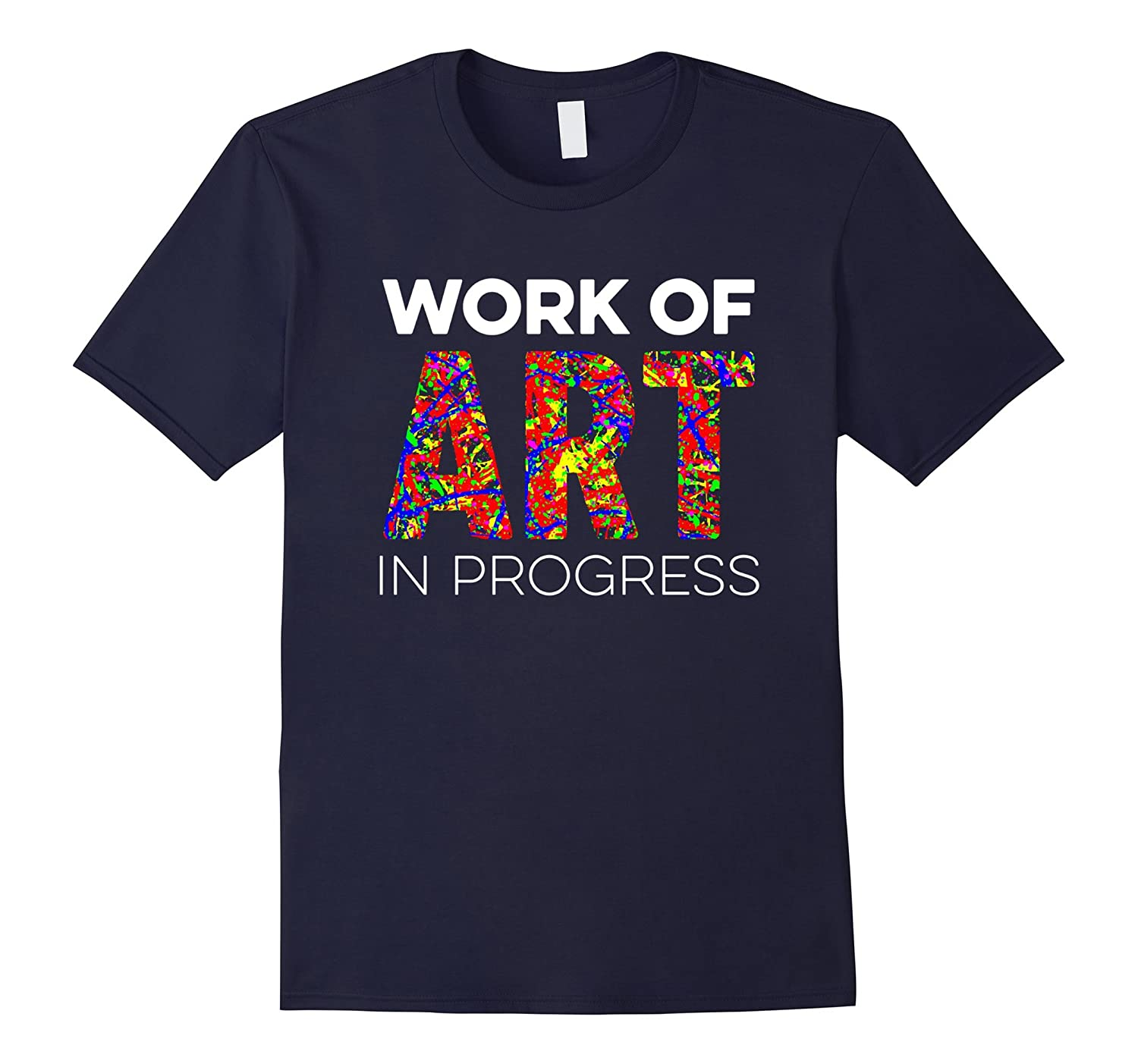 Work of Art in Progress T-Shirt Artist Gift Tee-BN
