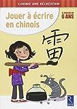 Jouer à écrire en chinois, à partir de 6 ans