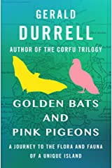 Golden Bats and Pink Pigeons: A Journey to the Flora and Fauna of a Unique Island Kindle Edition