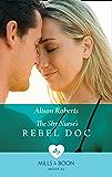 The Shy Nurse's Rebel Doc (Mills & Boon Medical) (Bondi Bay Heroes, Book 1)