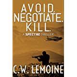 Avoid. Negotiate. Kill. (Spectre Series Book 2)