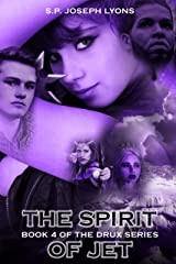 The Spirit of Jet (The DRUX Series Book 4) Kindle Edition