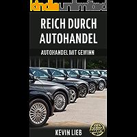 Reich durch Autohandel - Autohandel mit Gewinn!