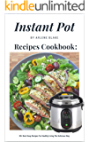 Instant Pot Recipes Cookbook: 55+ Best Soup Recipes For Healthy Living The Delicious Way (Healthy Food Book 2)