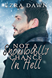 Not A Snowball's Chance In Hell