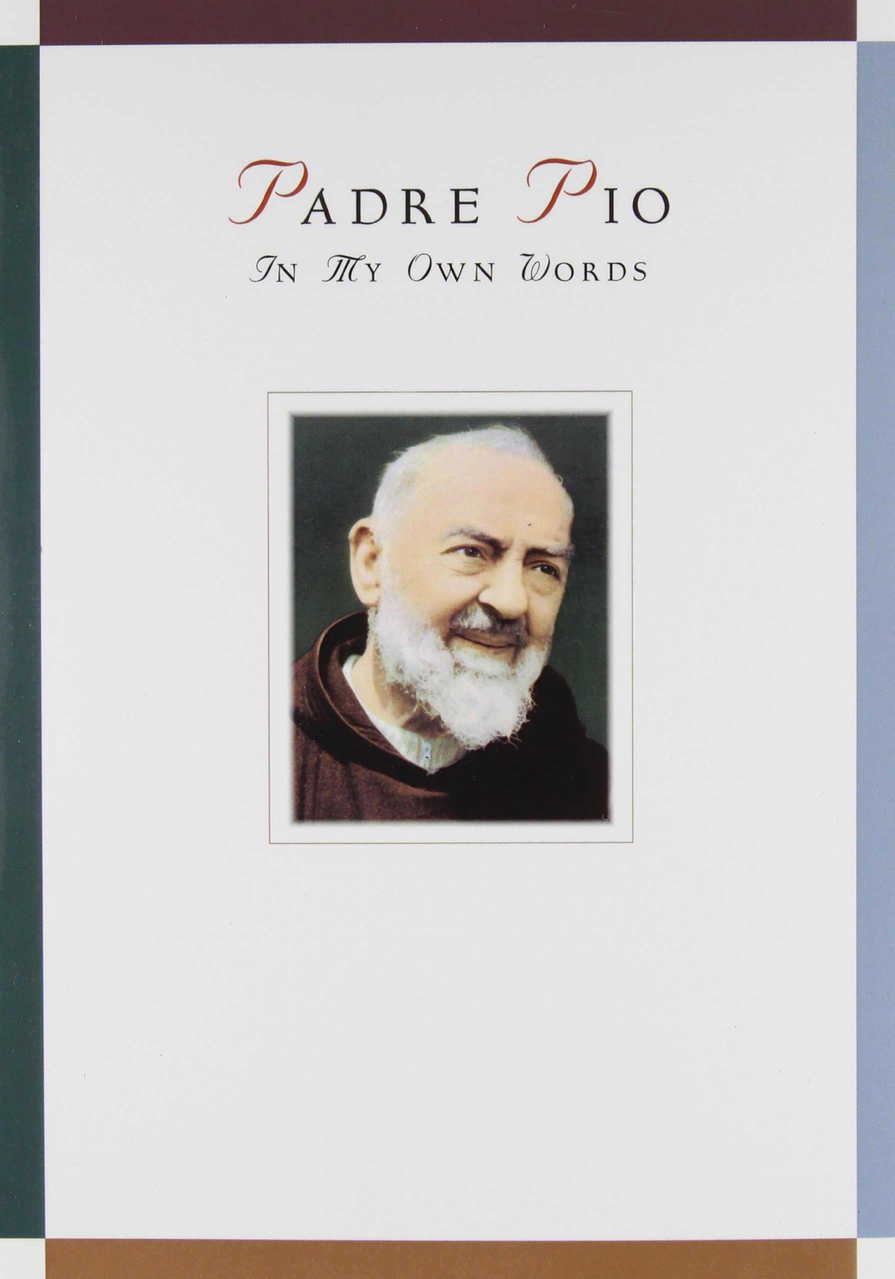 Padre Pio: In My Own Words