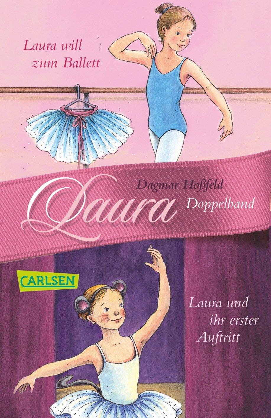 Laura: Laura 1 + 2: Laura will zum Ballett/Laura und ihr erster Auftritt Taschenbuch – 25. September 2012 Dagmar Hoßfeld Carlsen 3551311951 JUVENILE FICTION / General