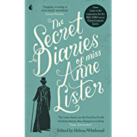 The Secret Diaries Of Miss Anne Lister: Vol. 1: I Know My Own Heart: The Inspiration for Gentleman Jack