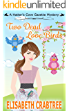 Two Dead Love Birds (Hatter's Cove Gazette Mystery Book 4)