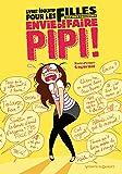 Livret éducatif pour les filles qui ont toujours envie de faire pipi !: -