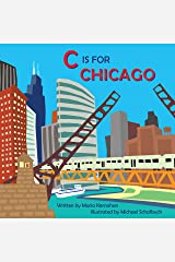 C Is for Chicago (Alphabet Cities) Kindle Edition