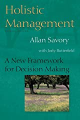 Holistic Management: A New Framework for Decision Making Kindle Edition
