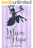 When We Hope: Ein Liebesroman