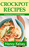 Crockpot Recipes: 50 Quick & Easy Crock Pot Recipes (Crock-Pot Meals, Crock Pot Cookbook, Slow Cooker, Slow Cooker Recipes, Slow Cooking, Slow Cooker Meals, Crock-Pot Meal)