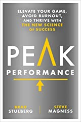 Peak Performance: Elevate Your Game, Avoid Burnout, and Thrive with the New Science of Success Hardcover