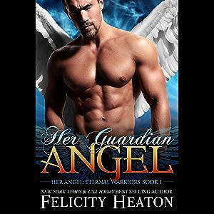 Her Guardian Angel (Her Angel: Eternal Warriors paranormal romance series Book 1)