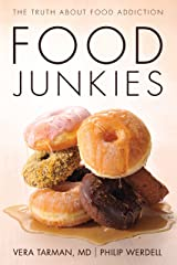 Food Junkies: The Truth About Food Addiction Kindle Edition