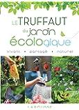 Le Truffaut du jardin écologique - Nouvelle édition