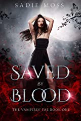 Saved by Blood (The Vampires' Fae Book 1) Kindle Edition