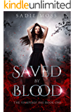 Saved by Blood: A Reverse Harem Romance (The Vampires' Fae Book 1)