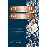 Church, Interrupted: Havoc & Hope: The Tender Revolt of Pope Francis