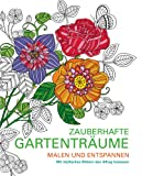 Malen und entspannen: Zauberhafte Gartenträume