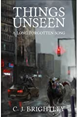 Things Unseen (A Long-Forgotten Song Book 1) Kindle Edition