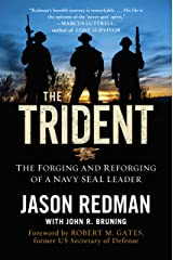 The Trident: The Forging and Reforging of a Navy SEAL Leader Kindle Edition