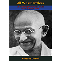 All Men are Brothers: Life and Thoughts of Mahatma Gandhi as told in His Own Words
