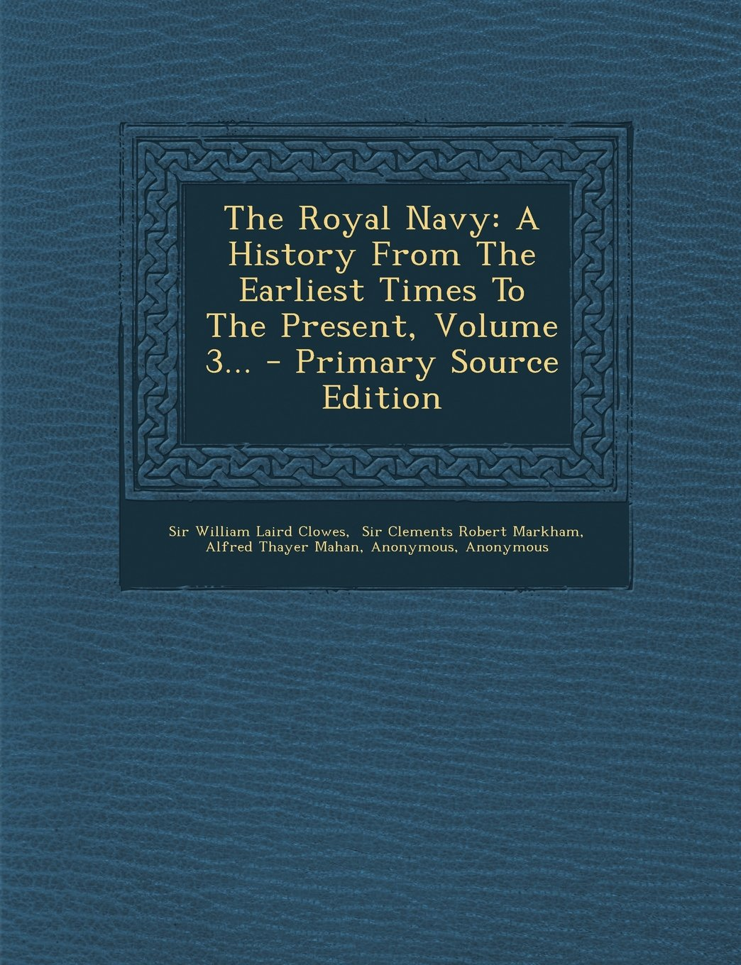 Download The Royal Navy: A History from the Earliest Times to the Present, Volume 3... - Primary Source Edition pdf