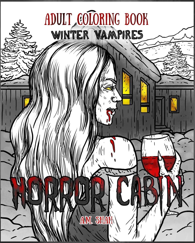 Adult Coloring Book Horror Cabin: Winter Vampires: Volume 2