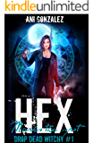 Hex Marks the Spot (Drop Dead Witchy Book 1)